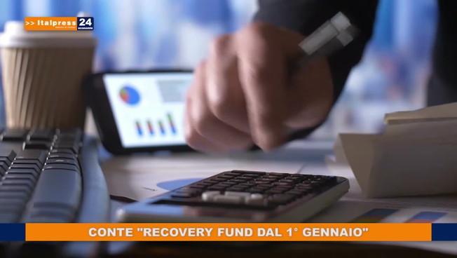 Conte 'Il Recovery Fund dall'1 gennaio'